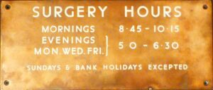 The old brass plaque from outside Lincoln Lodge (see below or click image for source and acknowledgements etc., ref. Image 2). Surgery Hours / Mornings 8.45 - 10.15 / Evenings MON WED FRI 5.0 -6.30 / Sundays & Bank Holidays excepted