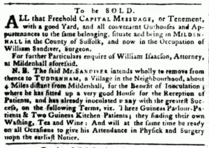 A 1768 newspaper notice mentioning William Sandiver 1's Mildenhall and Tuddenham houses, with interesting details regarding inoculation and his wider medical services - note especially both 'Physick and Surgery' mentioned at the end (see below or click image for source and acknowledgements etc., ref. Image 4).