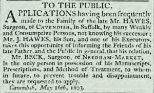 A notice from 1803 to inform the public that Richard Hawes' remedies had been passed on to a Beck relative (see below or click image for source and acknowledgements etc., ref. Image 3).
