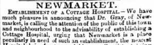 The start of Frederick Gray's campaigm for a cottage hospital to be built in Newmarket, in 1868, but it took over a decade before one was actually built (see below or click image for source and acknowledgements etc., ref. Image 1).